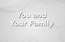 You and Your Family
